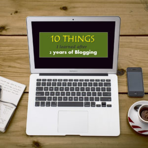 10 Things I Learned after 2 years of Blogging